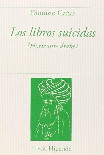 Los libros suicidas: (Horizonte árabe) (poesía Hiperión)