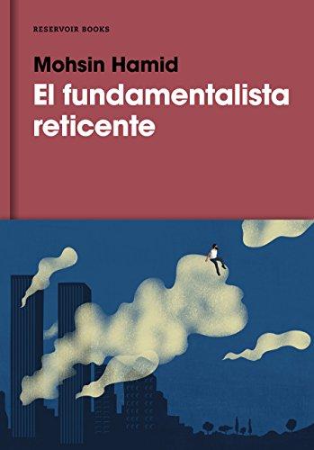 El fundamentalista reticente / The Reluctant Fundamentalist (Reservoir Narrativa)