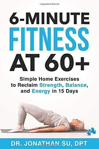 6 Minute Fitness at 60 Simple Home Exercises to Reclaim Strength Balance and Energy in 15 Days product image