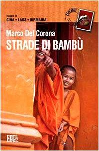 Strade di bambù. Viaggio in Cina, Laos, Birmania