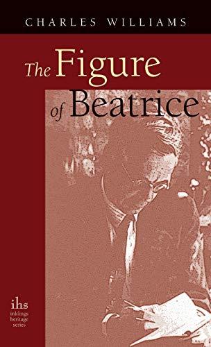 Figure of Beatrice: A Study in Dante