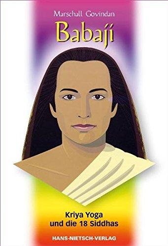 Babaji - Kriya Yoga und die 18 Siddhas