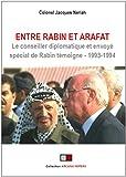Entre Rabin et Arafat - Le conseiller diplomatique et envoyé spécial de Rabin témoigne (1993-1994). Préface de Freddy Eytan, ancien ambassadeur d'Israël