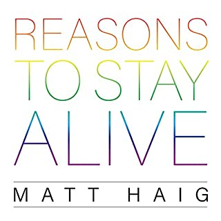 Reasons to Stay Alive                   By:                                                                                                                                 Matt Haig                               Narrated by:                                                                                                                                 Matt Haig                      Length: 4 hrs and 13 mins     144 ratings     Overall 4.4