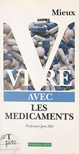 Mieux vivre avec les médicaments (French Edition)