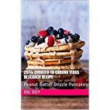 25% Donated To Corona Virus Research Recipe : Peanut Butter Drizzle Pancakes (English Edition)