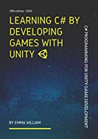 Learning C# by Developing Games with Unity: C# Programming for Unity Game Development , 2nd Edition Front Cover
