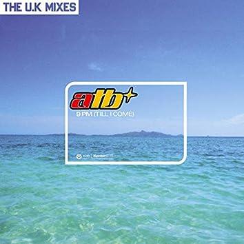 9 PM (Till I Come) [U.K. Mixes]