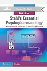 Stahl's Essential Psychopharmacology: Neuroscientific Basis and Practical Applications Kindle Edition