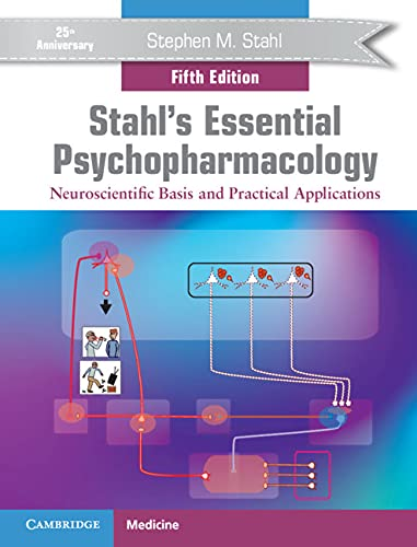 Stahl's Essential Psychopharmacology: Neuroscientific Basis and Practical Applications (English Edition)