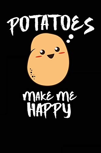 Potatoes Make Me Happy: Blank Lined Journal - Funny Potato Gifts, Journals for Millenials