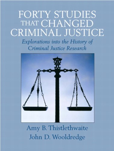 Forty Studies That Changed Criminal Justice: Explorations...