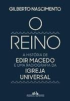 O reino: A história de Edir Macedo e uma radiografia da Igreja Universal
