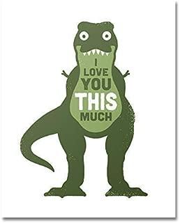 T Rex Wall Decor Print - Funny Cute Tyrannosaurus Dinosaur Art Perfect Poster for Boys Room or Nursery I Love You This Much Hugging Dino 8 x 10 Unframed Art Print