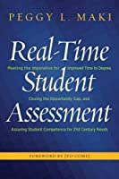 Real-Time Student Assessment: Meeting the Imperative for Improved Time to Degree, Closing the Opportunity Gap, and Assuring Student Competencies for 21st-Century Needs