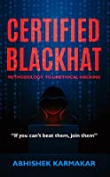Certified Blackhat: Methodology to unethical hacking Front Cover