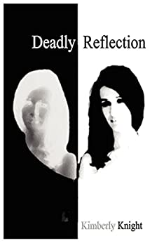 Deadly Reflection by [Kimberly Knight]