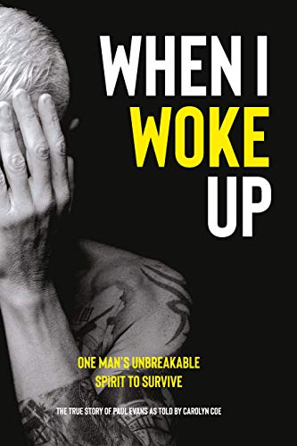 When I Woke Up: One Man's Unbreakable Spirit to Survive (English Edition)