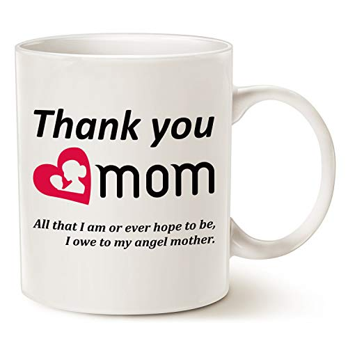 Mom Coffee Mug - Thank You mom. All That I am. to My Angel Mother. - Best Birthday Gifts for Mom Mother Ceramic Cup White, 11 Oz