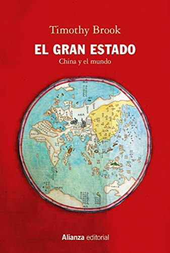El Gran Estado: China y el mundo (Alianza Ensayo nº 819)