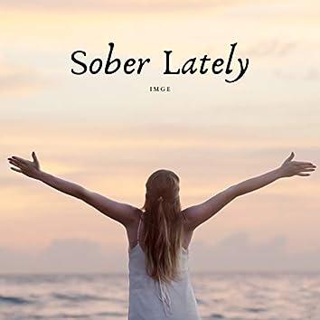 Sober Lately