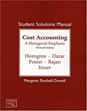 Student Solutions Manual for Cost Accounting: A Managerial Emphasis, 13th Edition