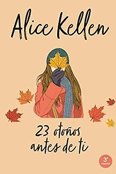 23 otoños antes de ti (Titania fresh) de [Alice Kellen]