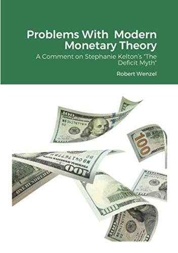 Problems With Modern Monetary Theory: A Comment on Stephanie Kelton's 'The Deficit Myth'