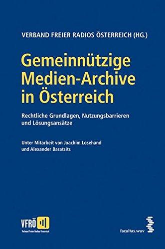 Gemeinnützige Medien-Archive in Österreich: Rechtliche Grundlagen, Nutzungsbarrieren und Lösungsansätze