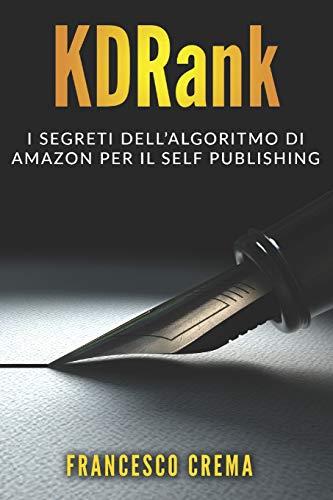 KDRank: I Segreti dell'Algoritmo di Amazon per il Self Publishing