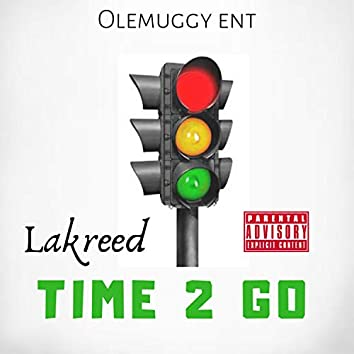 """Time 2 Go (feat. Chancellor """"Lil C"""" & the Champ Boss Bailey)"""