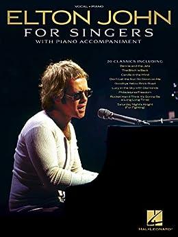 Elton John for Singers: with Piano Accompaniment by [Elton John]
