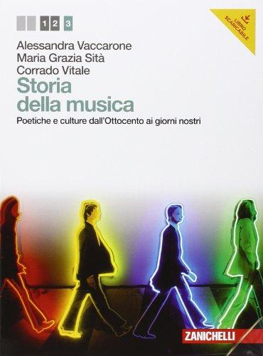Storia della musica. Per le Scuole superiori. Con CD Audio. Con e-book. Poetiche e culture dall'Ottocento ai giorni nostri (Vol. 3)