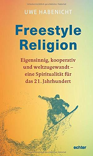 Freestyle Religion: Eigensinnig,...