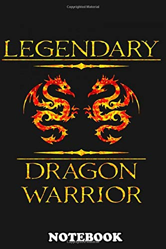 Notebook: Legendary Dragon Warrior , Journal for Writing, College Ruled Size 6