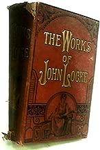 An essay on the human understanding (The works of John Locke)