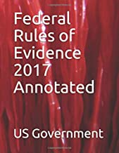 Federal Rules of Evidence 2017 Annotated