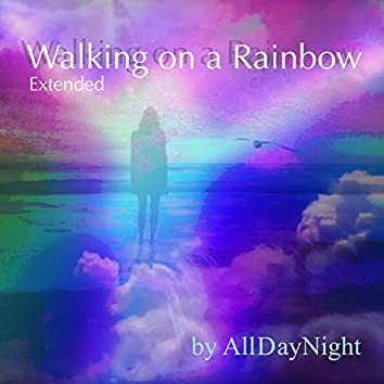 Walking on a Rainbow  (Extended)