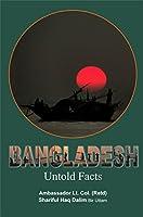 Bangladesh, Untold Facts