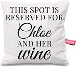 FavorPlus Pillowcase Personalized Custom Name This Spot is Reserved for Chloe and Her Wine Sofa Couch Throw Cushion Cover DIY Pillow Sham Case 20X20 Inches