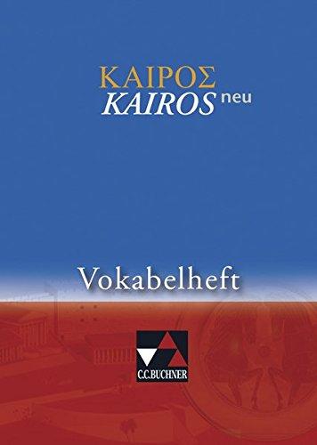 Kairós – neu / Kairós Vokabelheft – neu: Griechisches Unterrichtswerk (Kairós – neu: Griechisches Unterrichtswerk)