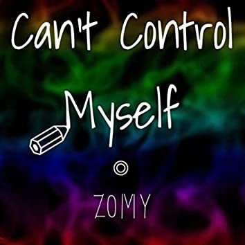 Can't Control Myself