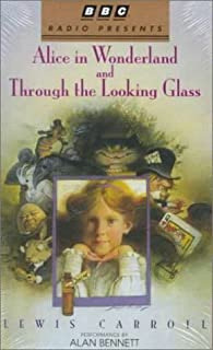 Alice in Wonderland and Through the Looking Glass: BBC (BBC Radio Presents) by Carroll, Lewis (January 1, 1997) Audio Cassette