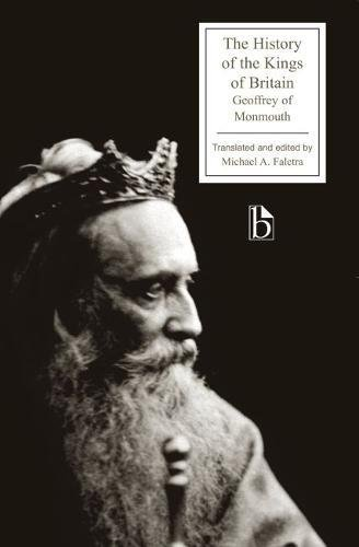 Monmouth, G: The History of the Kings of Britain (Broadview Editions)