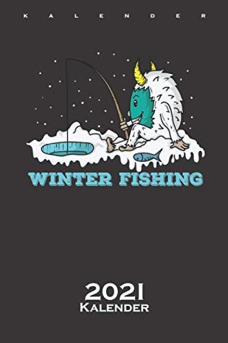 Yeti Eisbär Eisangeln im Winter am Wasser Kalender 2021: Jahreskalender für Freunde der kühlen und eisigen Jahreszeit