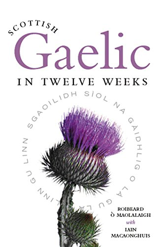 Compare Textbook Prices for Scottish Gaelic in Twelve Weeks Reprint, Bilingual Edition ISBN 9781841586434 by O Maolalaigh, Roibeard,MacAonghuis, Iain