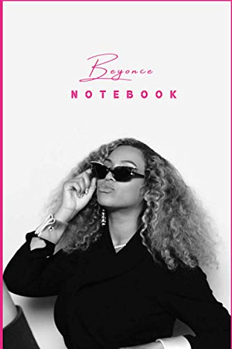 "BEYONCE Notebook Gift /Journal Great for Birthday or Christmas Gift: Perfect for taking notes , Sketching Soft Matte Cover and 110 Premium Paper/Pages, 6"" x 9"" inches"