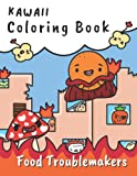 Kawaii Coloring Book: Food Troublemakers, Fun and Spooky Coloring Pages, Angry Pirates, Cute Vampires, and Adorable Melting Marshmallows