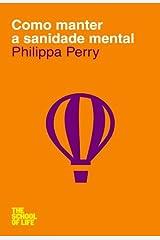 Como Manter a Sanidade Mental (Portuguese Edition) Formato Kindle