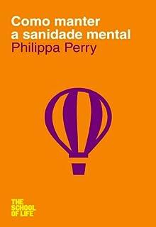 Como Manter a Sanidade Mental (Portuguese Edition)
